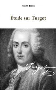 J. Tissot, Etude sur Turgot