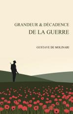 G. de Molinari, Grandeur et décadence de la guerre